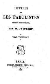 Lettres sur les fabulistes anciens et modernes: Volume3