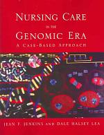 Nursing Care in the Genomic Era