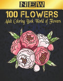 New 100 Flowers Adult Coloring Book of Flowers PDF