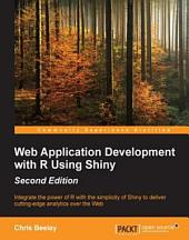Web Application Development with R Using Shiny: Edition 2