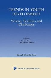 Trends in Youth Development: Visions, Realities and Challenges