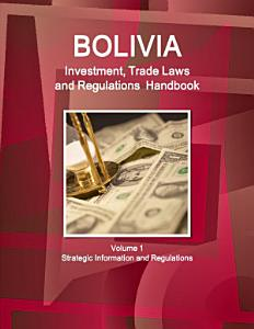 Bolivia Investment and Trade Laws and Regulations Handbook PDF