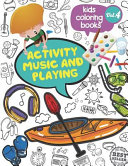 Kids Coloring Books Activity Music and Playing PDF