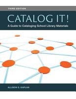 Catalog It  A Guide to Cataloging School Library Materials  3rd Edition PDF