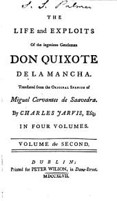 The Life and Exploits of the Ingenious Gentlemen Don Quixote de la Mancha: Volume 2