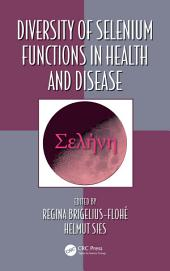 Diversity of Selenium Functions in Health and Disease