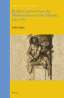 British Captives from the Mediterranean to the Atlantic  1563 1760 PDF