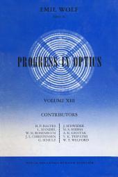 Progress in Optics: Volume 13