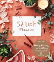 52 Lists Planner  Coral Crystal  Undated Monthly Weekly Planner with Prompts for Well Being  Reflection  Personal Growth  and Daily Gratitude PDF