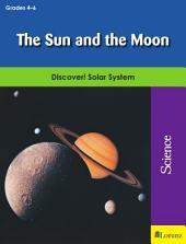 The Sun and the Moon: Discover! Solar System