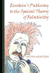 Einstein s Pathway to the Special Theory of Relativity PDF
