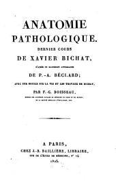 Anatomie pathologique: Dernier cours, d'après un manuscript autographe de P. A. Béclard