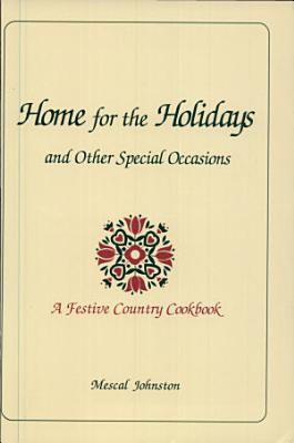 Home for the Holidays and Other Special Occasions