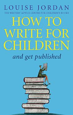 How To Write For Children And Get Published PDF