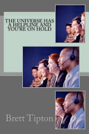 The Universe Has a Helpline and You re on Hold PDF