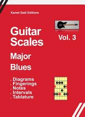 Guitar Scales Major Blues: Vol. 3