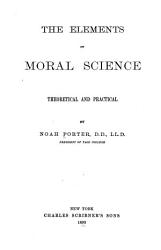 The Elements of Moral Science  Theoretical and Practical PDF