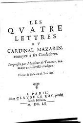 Les quatre lettres du Card. Mazarin envoyées à ses conféderez