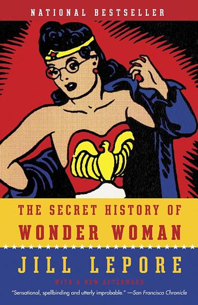 Download The Secret History of Wonder Woman Book