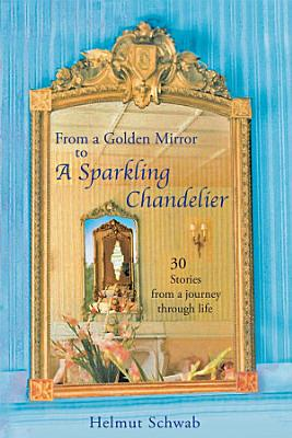 From a Golden Mirror to a Sparkling Chandelier PDF