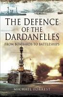 The Defence of the Dardanelles PDF