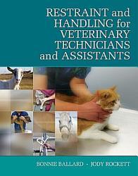 Restraint Handling For Veterinary Technicians Assistants Book PDF