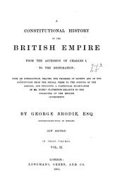 A Constitutional History of the British Empire: From the Accession of Charles I. to the Restoration ... Including a Particular Examination of Mr. Hume's Statements Relative to the Character of the English Government, Volume 2