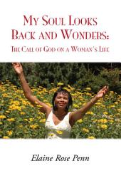 My Soul Looks Back and Wonders: The Call of God on a Woman's Life: The Call of God on a Woman's Life