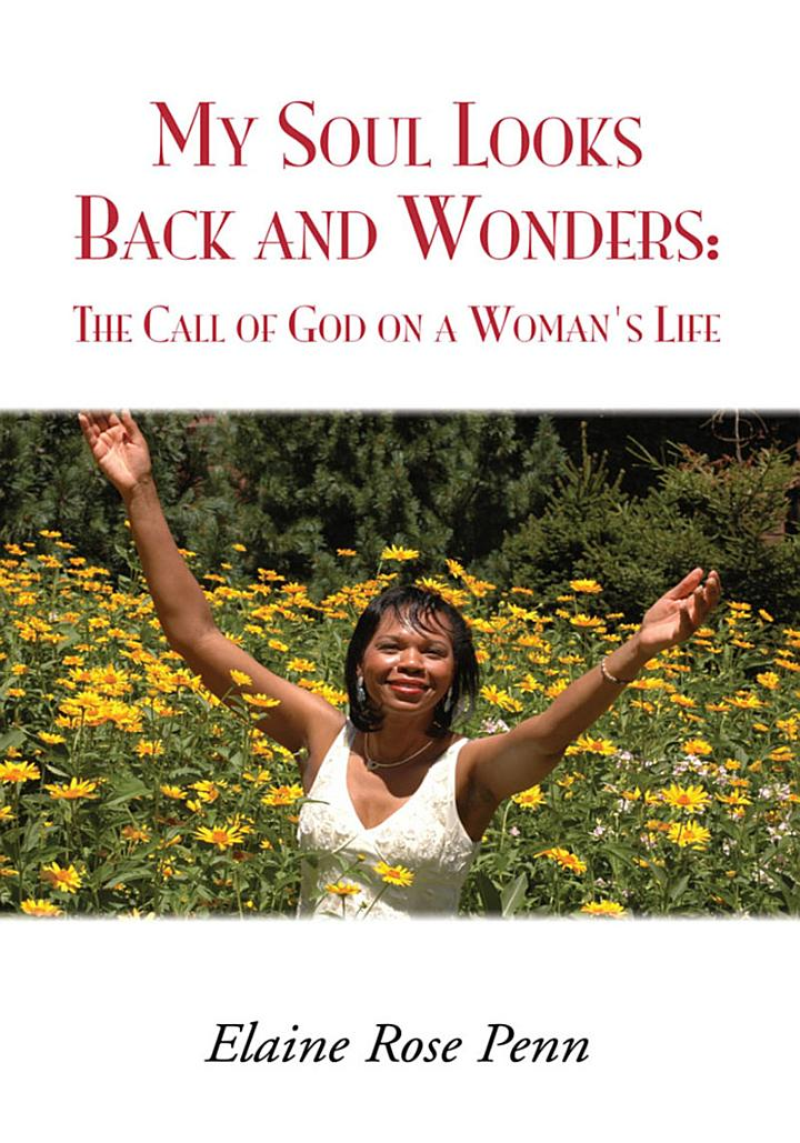 My Soul Looks Back and Wonders: the Call of God on a Woman's Life