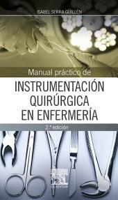 Manual práctico de instrumentación quirúrgica en enfermería: Edición 2