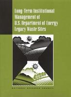 Long Term Institutional Management of U S  Department of Energy Legacy Waste Sites PDF