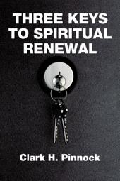 Three Keys to Spiritual Renewal: A Challenge to the Church