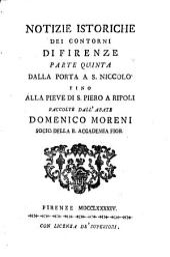 Notizie Istoriche Dei Contorni Di Firenze: Dalla Porta A S. Niccolò Fino Alla Piere Di S. Piero A Ripoli, Volume 5