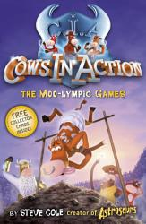 Cows in Action 10  The Moo lympic Games PDF