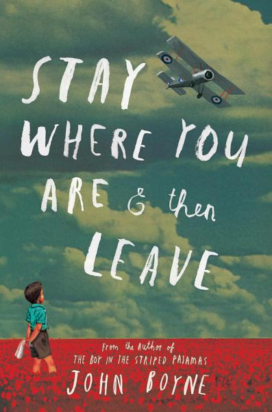 Download Stay Where You Are and Then Leave Book