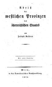 Abriß der westlichen Provinzen des österreichischen Staates