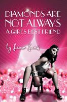 Diamonds Are Not Always a Girl   S Best Friend PDF