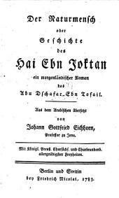 Der Naturmensch oder Geschichte des Hai Ebn Joktan, ein morgenländischer Roman. Aus dem Arabischen übers. von Johann Gottfried Eichhorn