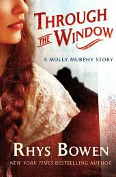 Through the Window: A Molly Murphy Story