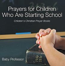 Prayers for Children Who Are Starting School   Children s Christian Prayer Books PDF