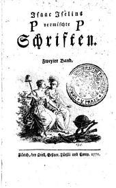 Isaac Iselins Vermischte Schriften: Zweyter Band
