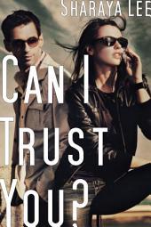 Can I Trust You?: Romantic Suspense