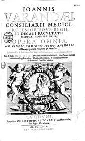 Opera omnia Ioannis Varandaei, consiliarii medici ... cura ... Henrici Gras Doctoris medici Monspeliensis, vice-decani Collegij Medicorum Lugdunensium ...