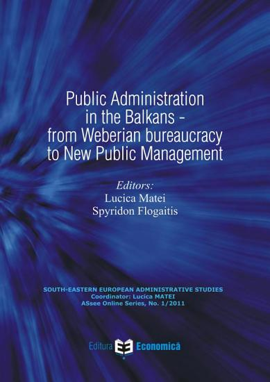 Public Administration in the Balkans from Weberian Bureaucracy to New Public Management PDF