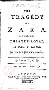 The Tragedy of Zara. An adaptation of Voltaire's Zaïre, by Aaron Hill