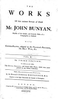The Works of that Eminent Servant of Christ  Mr  John Bunyan  The holy war  The desire of the righteous granted  The saint s privilege and profit  Christ a compleat saviour  The saints knowledge of Christ s love  A discourse of the house of the forest of Lebanon  Of Anti christ and his ruin  Saved by grace  Christian behaviour  A discourse touching prayer  The strait gate  Some gospel truths opened  A vindication of gospel truths opened  Light for them that sit in darkness  Instruction for the ignorant  The holy city  The resurrection of the dead and eternal judgment  A caution to stir up to watch against sin  An exposition on the ten first chapters of Genesis  and part of the eleventh  The work of Jesus Christ as an advocate  Seasonable counsel  Divine emblems  Mr  Bunyan s last sermon  Ebal and Gerizzim  Prison meditations PDF