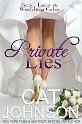 Private Lies: Sex, Lies & Wedding Cake