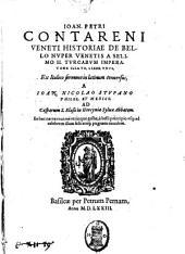 Ioan. Petri Contareni Veneti Historiae de bello nuper Venetis a Selimo 2. turcarum imperatore illato, liber vnus, ex italico sermone in latinum conuersus, a Ioan. Nicolao Stupano ..