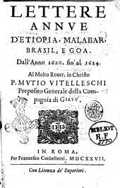 Lettere annue d'Etiopia, Malabar, Brasil, e Goa. Dall'anno 1620 fin' al 1624. Al molto reuer. in Christo p. Mutio Vitelleschi preposito generale della Compagnia di Giesu