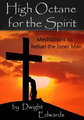High Octane for the Spirit: Meditations to Help Refuel the Inner Man